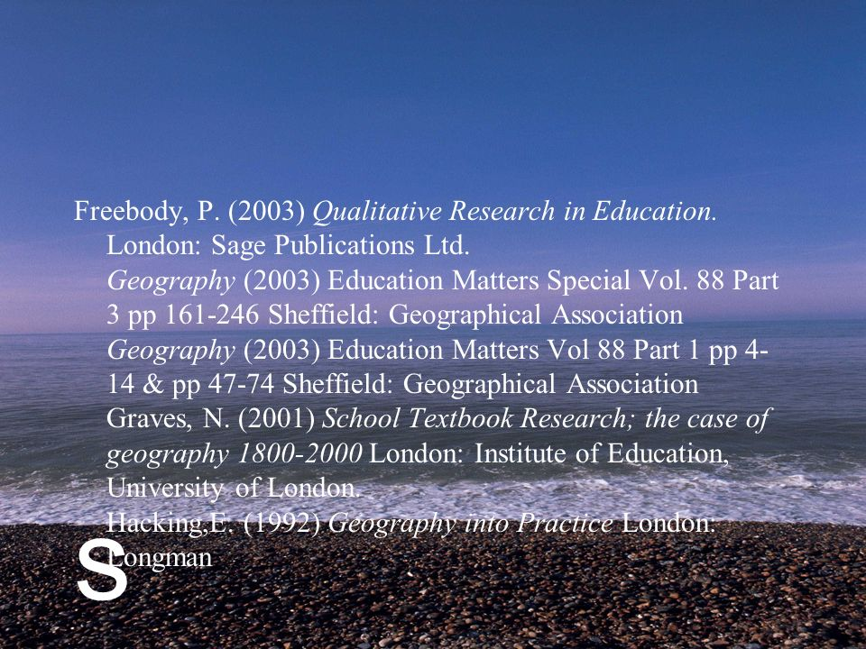 s Freebody, P. (2003) Qualitative Research in Education.