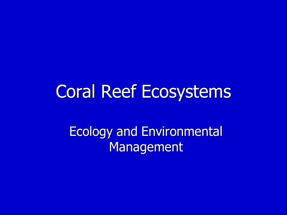 Coral Reef Ecosystems Ecology and Environmental Management