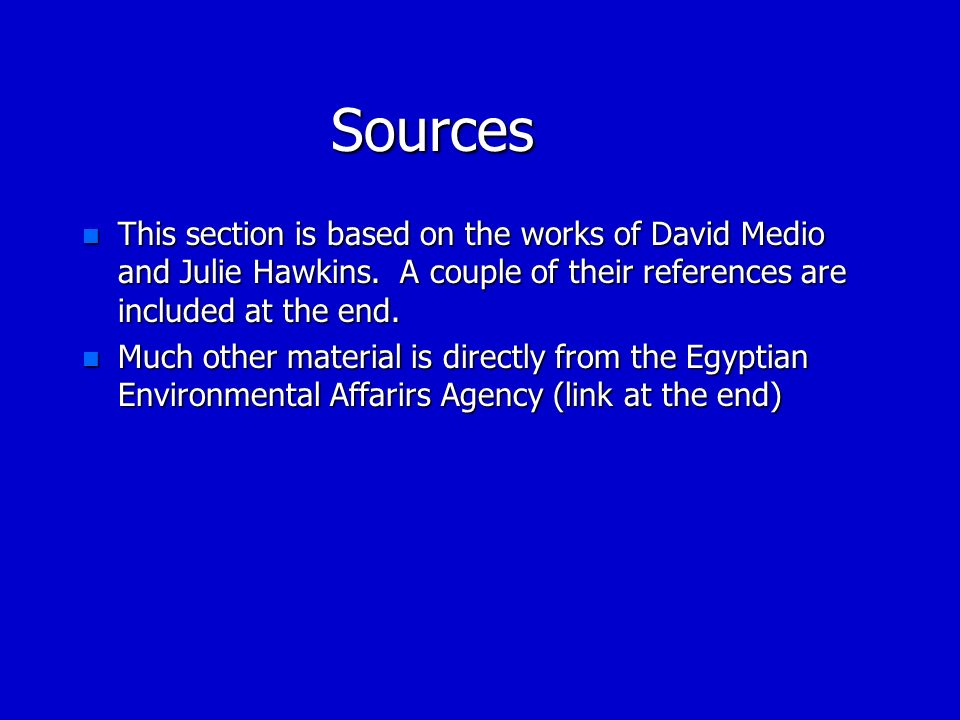 Sources n This section is based on the works of David Medio and Julie Hawkins. A couple of their references are included at the end. n Much other mate