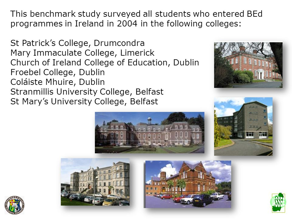 This benchmark study surveyed all students who entered BEd programmes in Ireland in 2004 in the following colleges: St Patricks College, Drumcondra Ma
