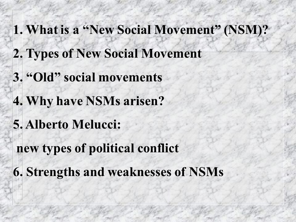 1. What is a New Social Movement (NSM). 2. Types of New Social Movement 3.