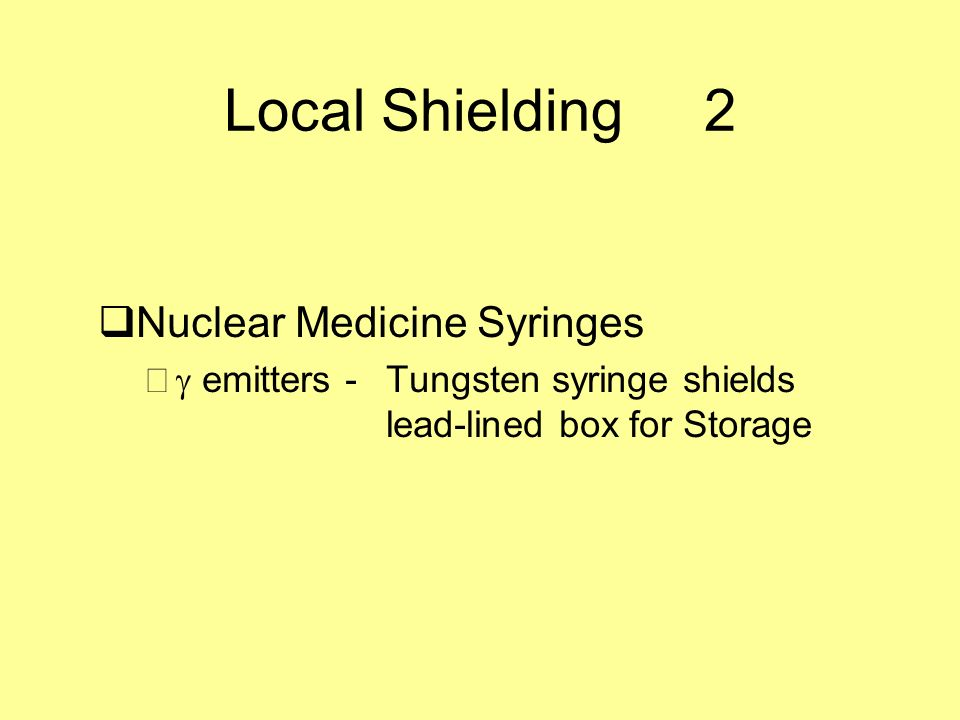 Local Shielding2 Nuclear Medicine Syringes – emitters - Tungsten syringe shields lead-lined box for Storage