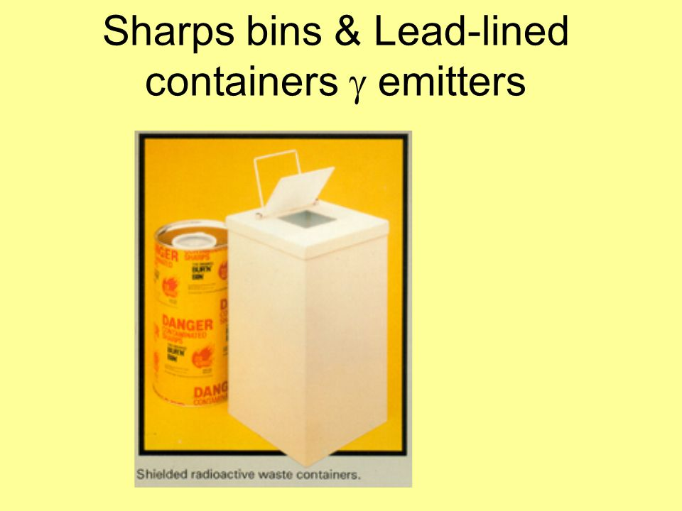 Sharps bins & Lead-lined containers emitters