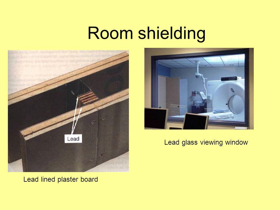Room shielding Lead lined plaster board Lead glass viewing window