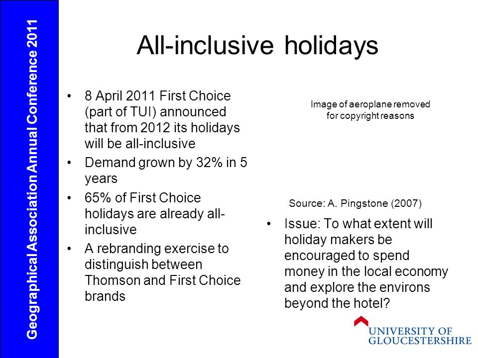 All-inclusive holidays Issue: To what extent will holiday makers be encouraged to spend money in the local economy and explore the environs beyond the hotel.