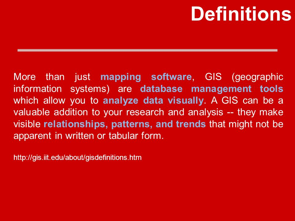 More than just mapping software, GIS (geographic information systems) are database management tools which allow you to analyze data visually.