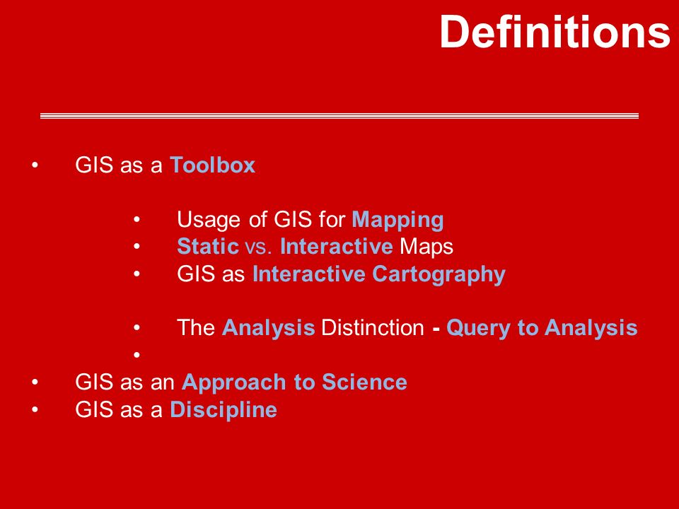 GIS as a Toolbox Usage of GIS for Mapping Static vs.