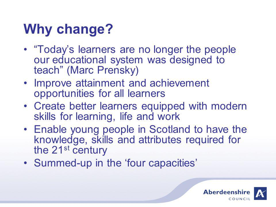 Background Curriculum for Excellence is a 3-18 education development based on a national Scottish Government policy It is overseen by Education Scotland, the national body responsible for the quality of education in Scottish schools and education services Local Authorities are responsible for the quality and development of education in local government areas A period of significant change National Debate in Education – 2003 OECD Report on Quality and Equity in Scottish Schools - 2007 It is not all totally new Learning and teaching is core business Skills for learning, life and work Evolution not revolution Working with parents, Further/Higher Education colleagues, business, employers and a range of other partners to support the developments