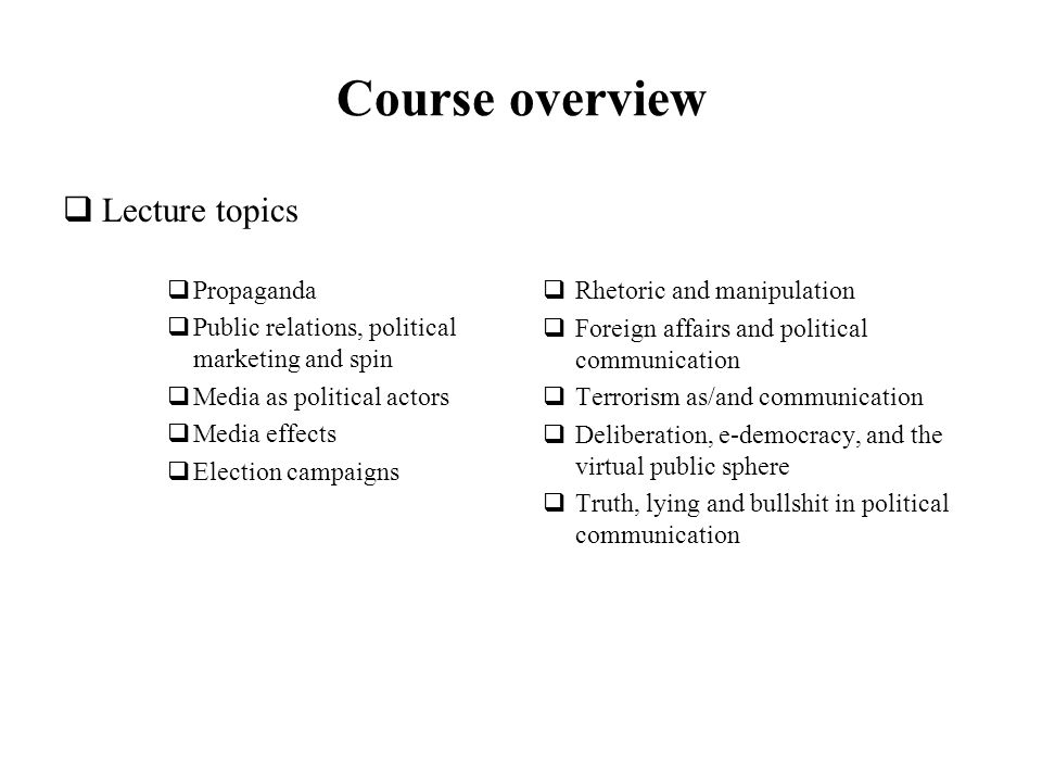 political communication course overview deadlines essay topics  2 course overview lecture topics propaganda public relations political marketing