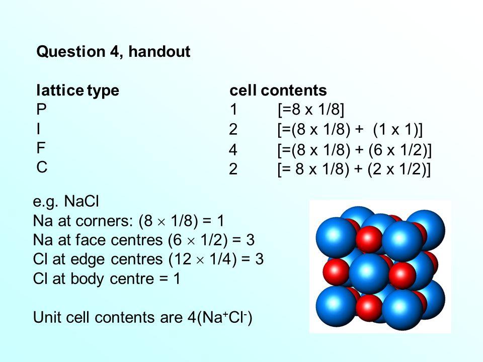 Question 4, handout lattice typecell contents P1 [=8 x 1/8] I F C e.g.