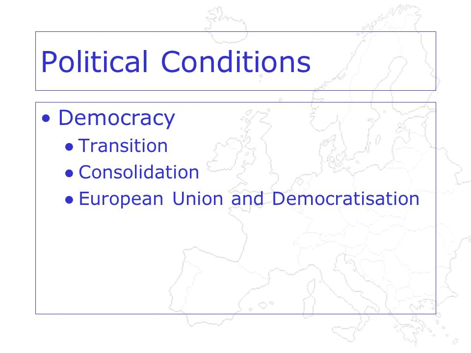 Political Conditions Democracy Transition Consolidation European Union and Democratisation