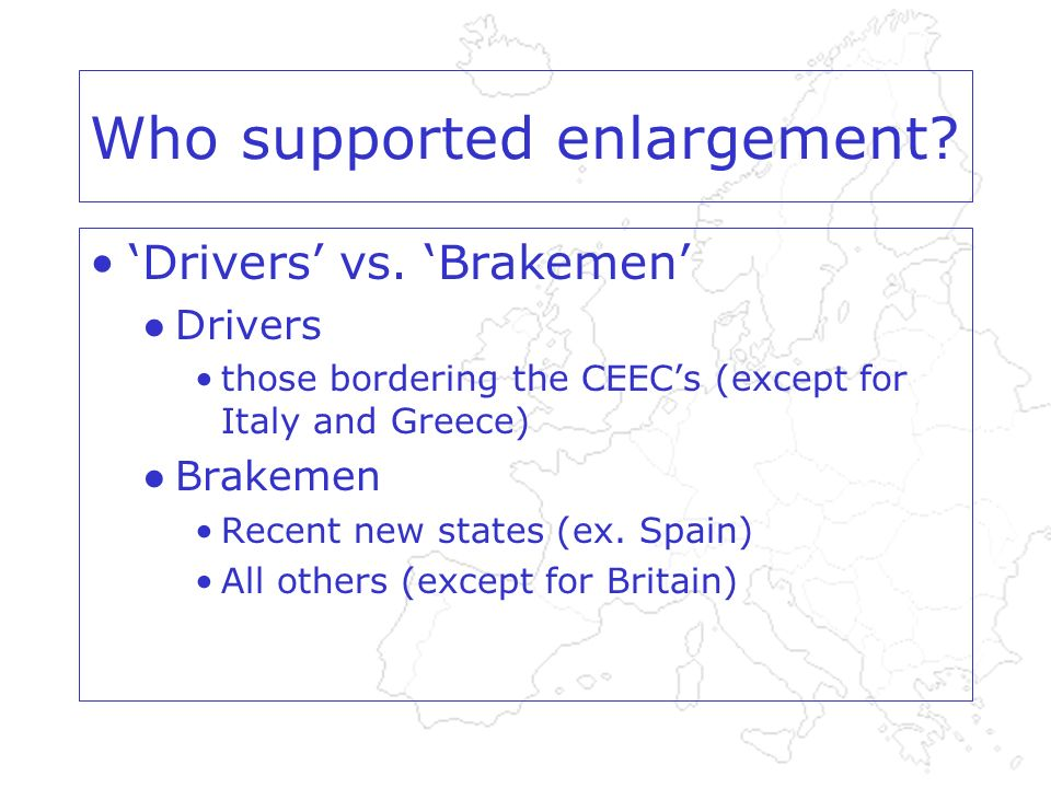 Who supported enlargement. Drivers vs.