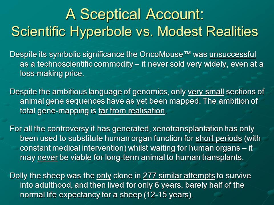 A Sceptical Account: Scientific Hyperbole vs. Modest Realities Despite its symbolic significance the OncoMouse was unsuccessful as a technoscientific