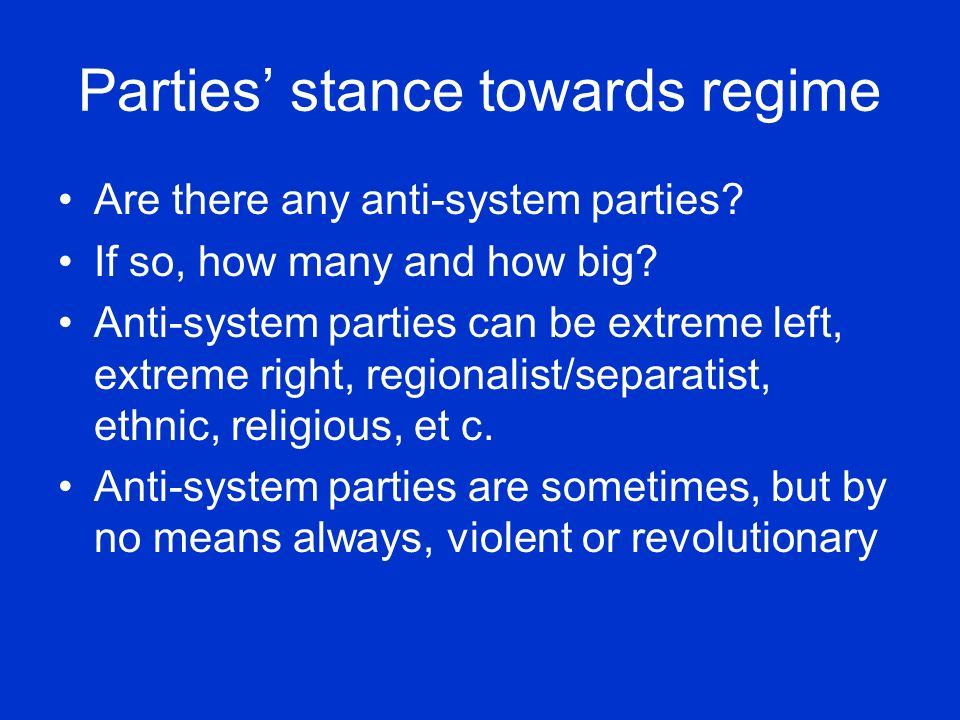 The number of parties When classifying party systems, only relevant parties are counted The relevance of a party depends on: a)Its government, or coalition, potential: At least sometimes, the party must be needed, on its own or with others, to form a government b)Its blackmail potential: The partys existence affects the behaviour of, and competition between, the parties under a)