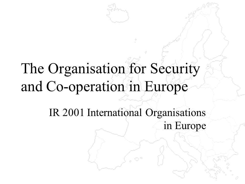 The Organisation for Security and Co-operation in Europe IR 2001 International Organisations in Europe