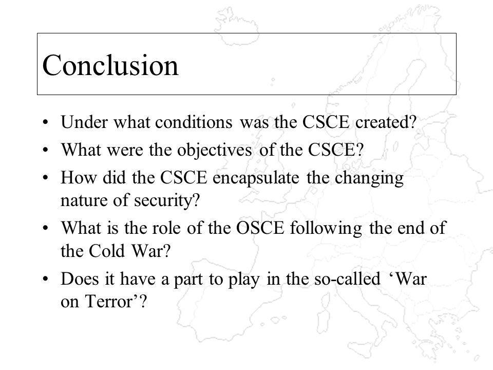 Conclusion Under what conditions was the CSCE created.