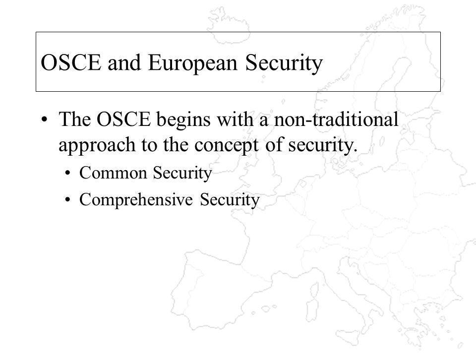 OSCE Field Activities Front-line of the OSCE Most visible part of the OSCE From policy to implementation Areas: early warning, preventive diplomacy, conflict management, and post- conflict rehabilitation.
