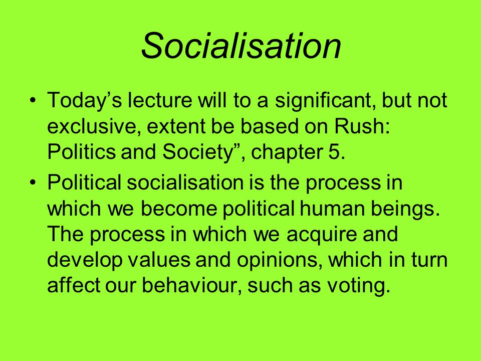 The HOW question (2) Explicit and implicit socialisation Examples of explicit socialisation could be from some socialist countries, e.g.