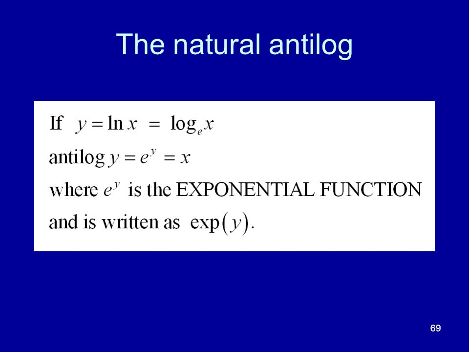 The natural antilog 69