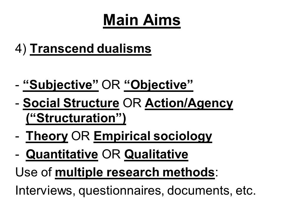 Main Aims 5) Connect different social spheres -Sociology of education, sociology of politics, sociology of mass media, etc.