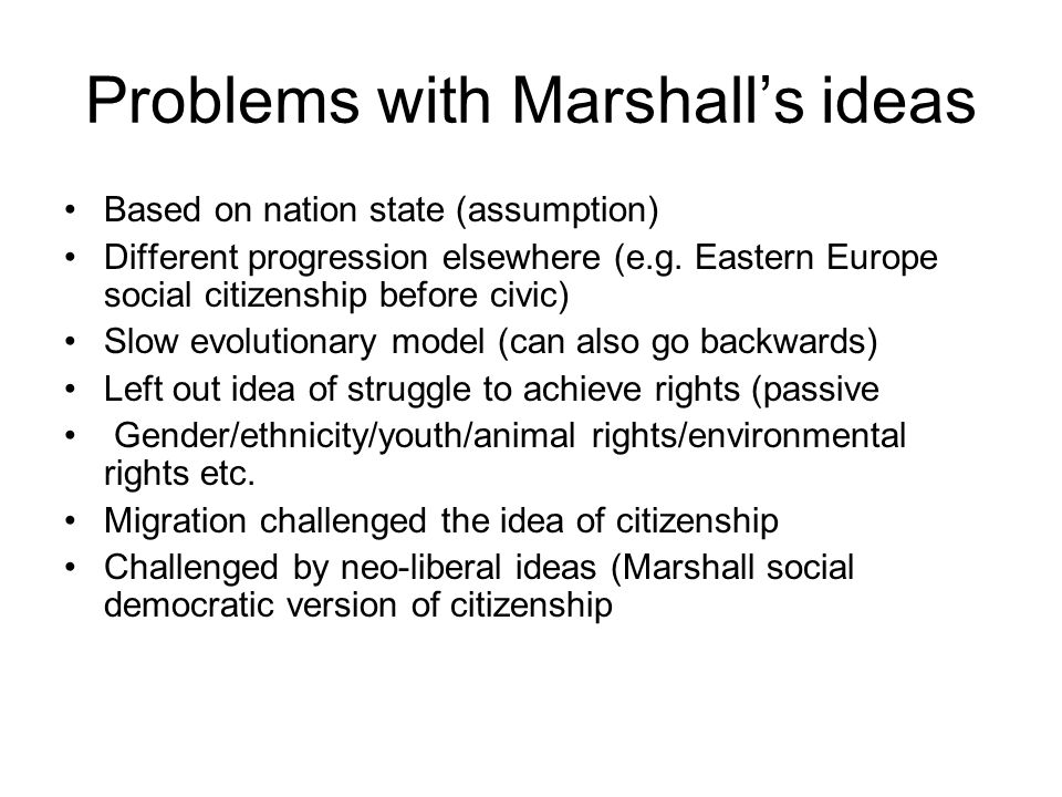 Problems with Marshalls ideas Based on nation state (assumption) Different progression elsewhere (e.g.
