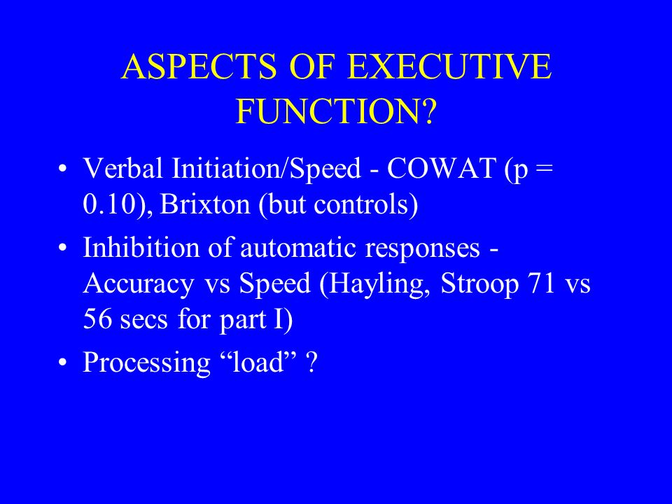 ASPECTS OF EXECUTIVE FUNCTION.
