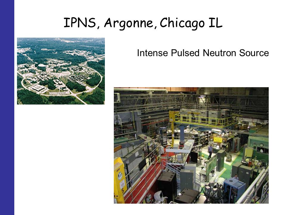 IPNS, Argonne, Chicago IL Intense Pulsed Neutron Source