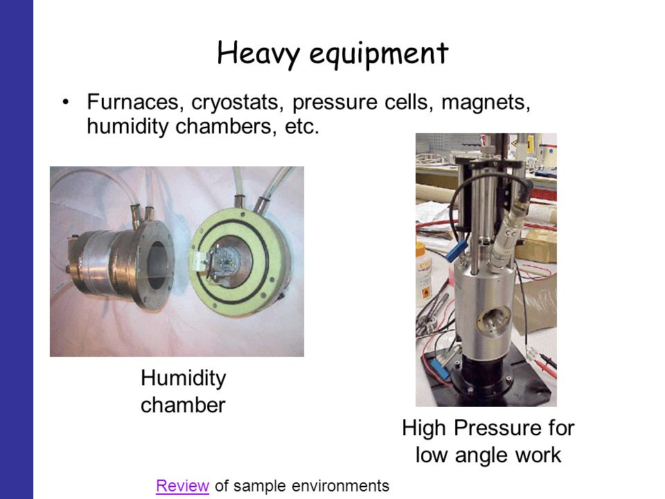 Heavy equipment Furnaces, cryostats, pressure cells, magnets, humidity chambers, etc.