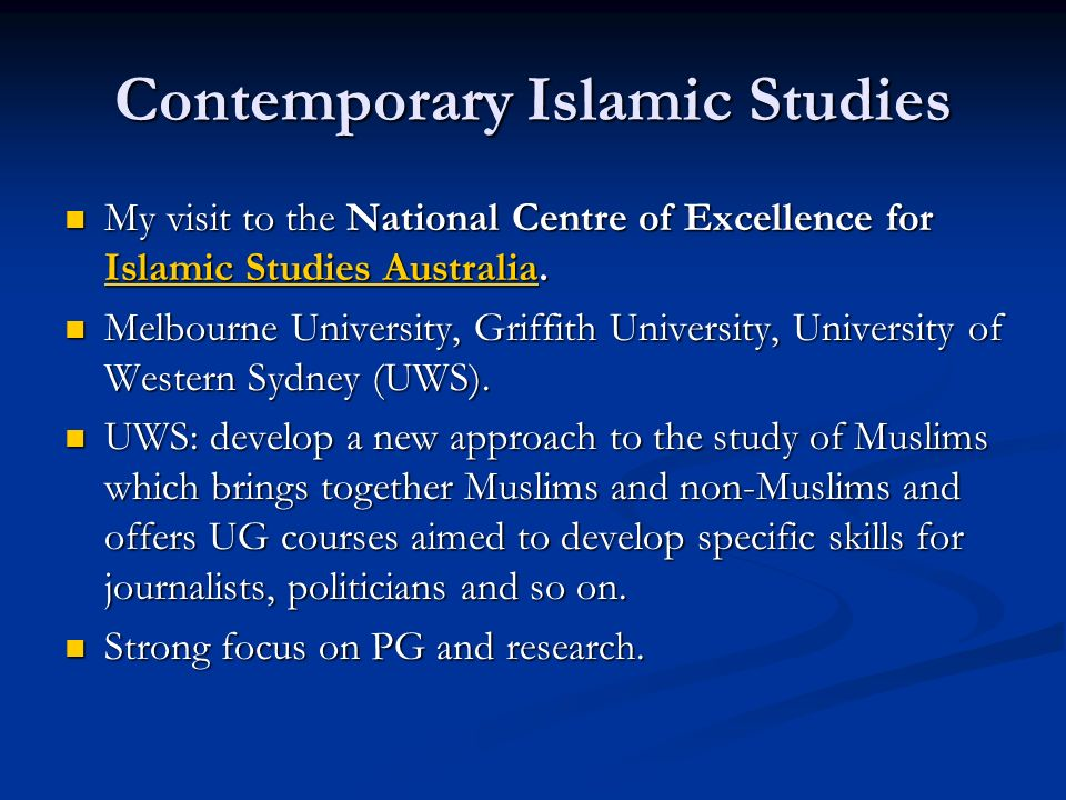 Contemporary Islamic Studies My visit to the National Centre of Excellence for Islamic Studies Australia.