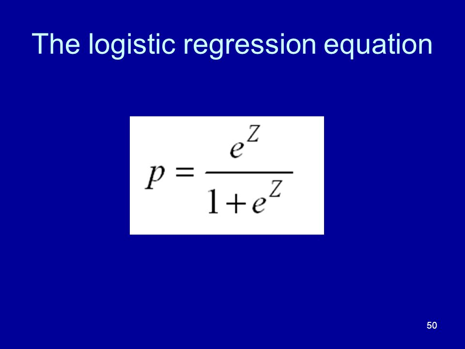 50 The logistic regression equation