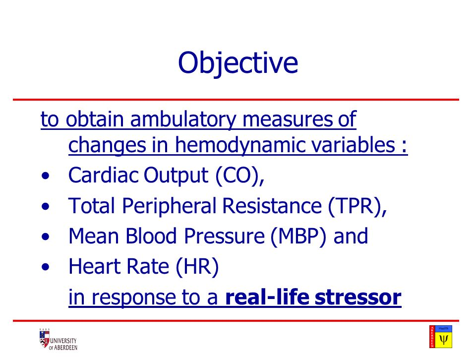 Objective to obtain ambulatory measures of changes in hemodynamic variables : Cardiac Output (CO), Total Peripheral Resistance (TPR), Mean Blood Pressure (MBP) and Heart Rate (HR) in response to a real-life stressor