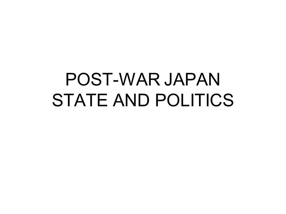 POST-WAR JAPAN STATE AND POLITICS