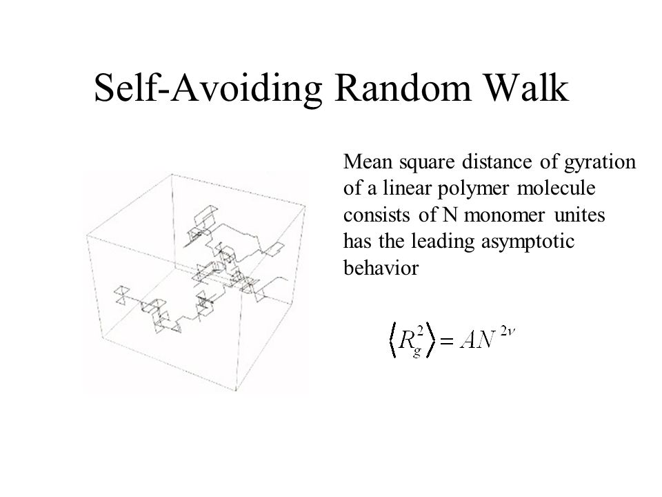 Self-Avoiding Random Walk Mean square distance of gyration of a linear polymer molecule consists of N monomer unites has the leading asymptotic behavior