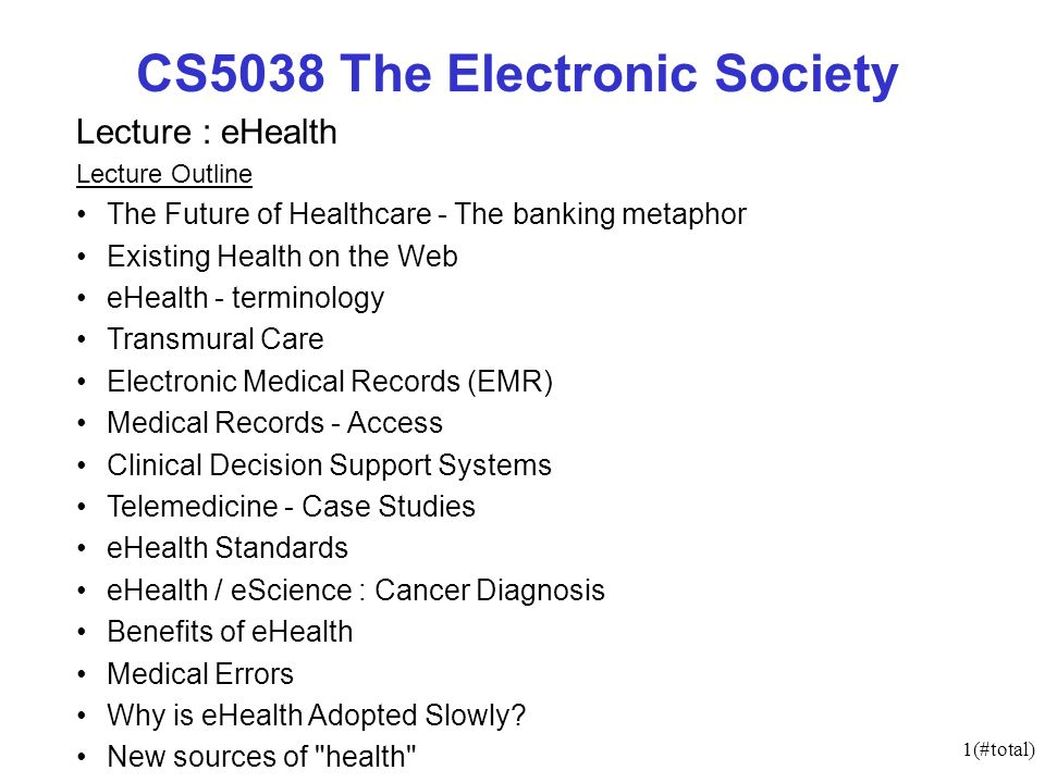 2(#total) eHealth - The Future of Healthcare The banking metaphor Most transactions carried out by the customer Centralisation of specialist services Decentralisation of non- specialist services