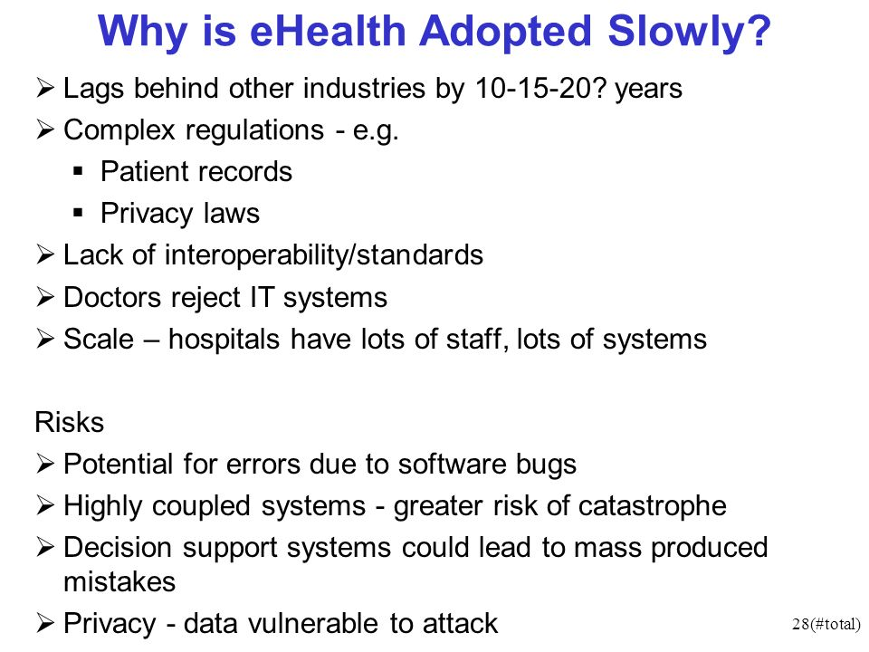 28(#total) Why is eHealth Adopted Slowly. Lags behind other industries by 10-15-20.