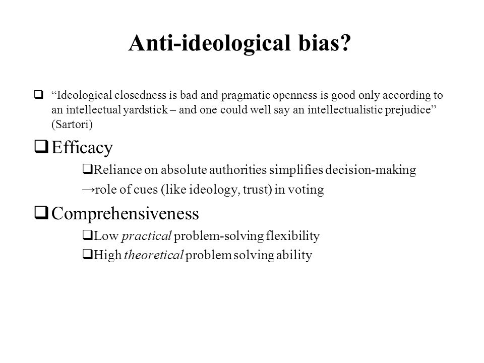 Anti-ideological bias.