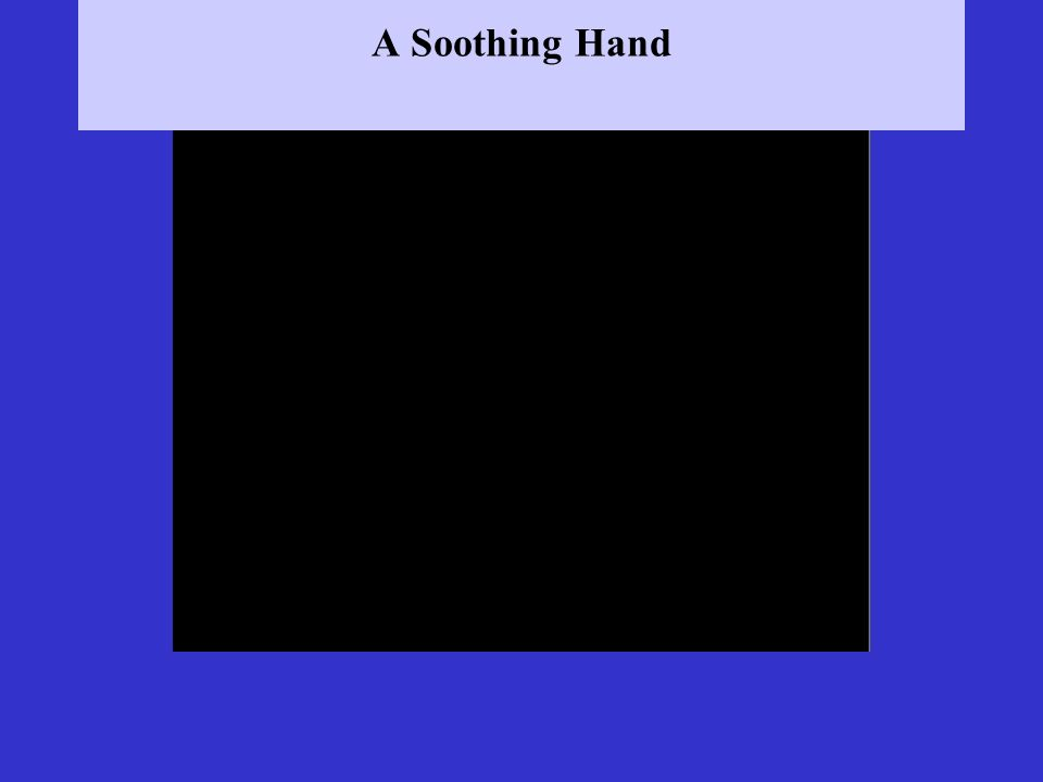 A Soothing Hand