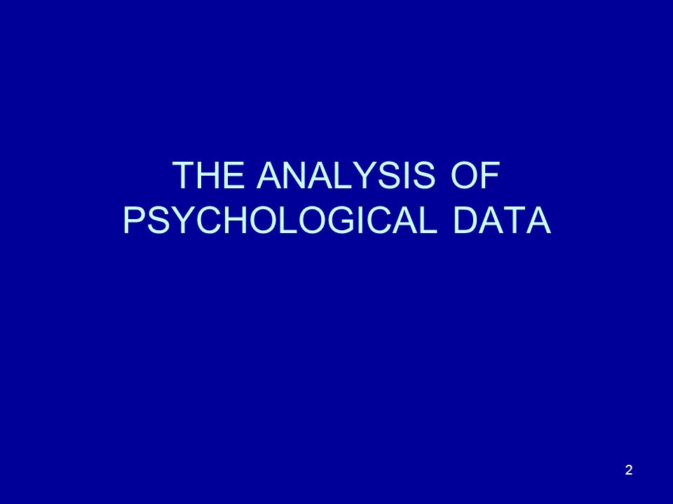 2 THE ANALYSIS OF PSYCHOLOGICAL DATA