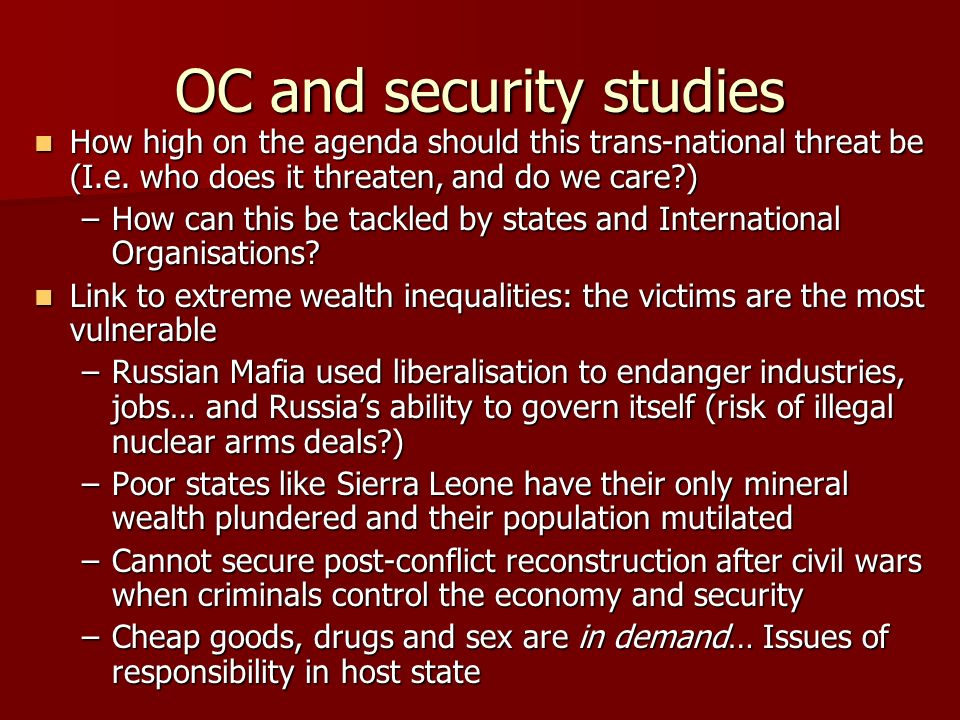 OC and security studies How high on the agenda should this trans-national threat be (I.e.