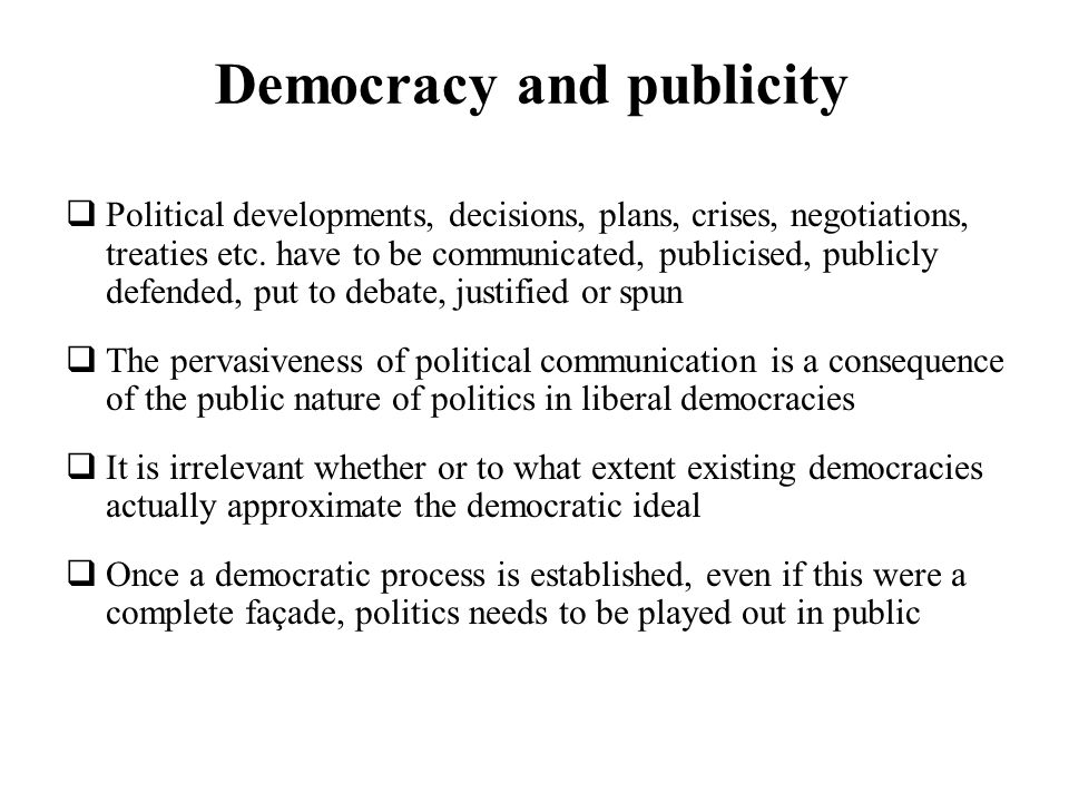 Democracy and publicity Political developments, decisions, plans, crises, negotiations, treaties etc.