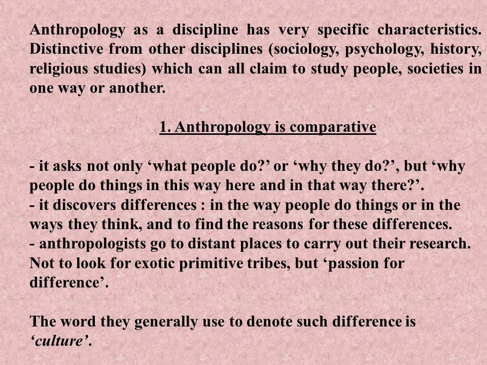 2.Anthropology is holistic.