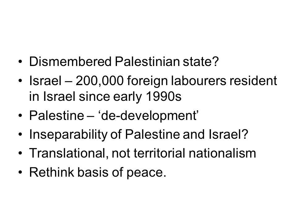 Dismembered Palestinian state.