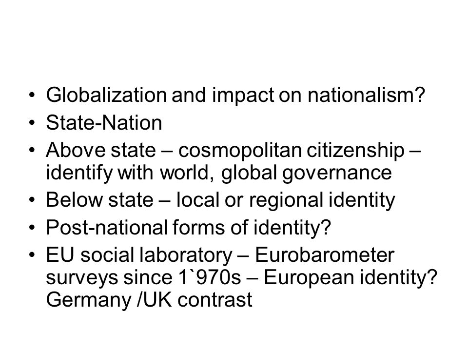Globalization and impact on nationalism.