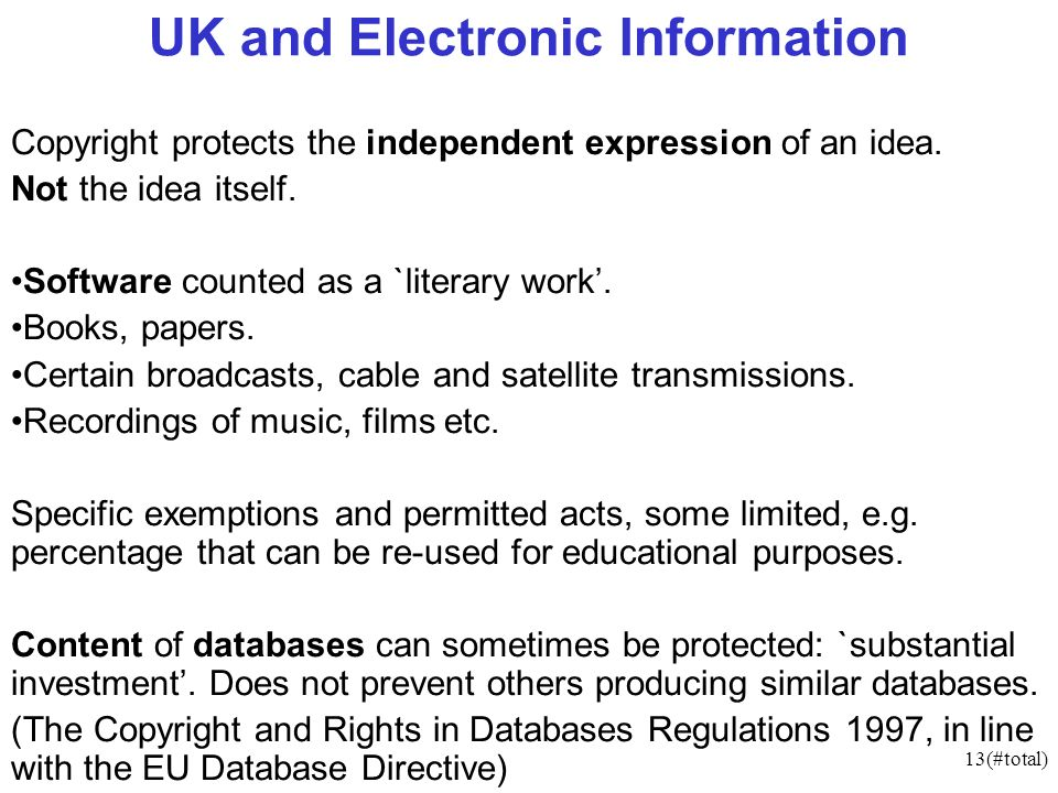 13(#total) UK and Electronic Information Copyright protects the independent expression of an idea.
