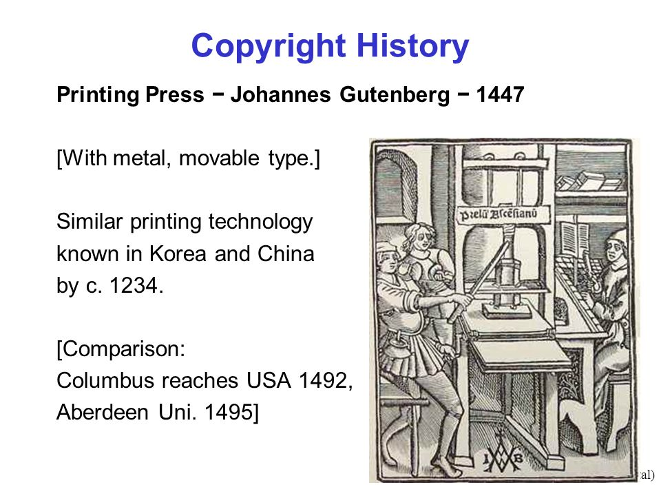 8(#total) Copyright History Printing Press Johannes Gutenberg 1447 [With metal, movable type.] Similar printing technology known in Korea and China by c.