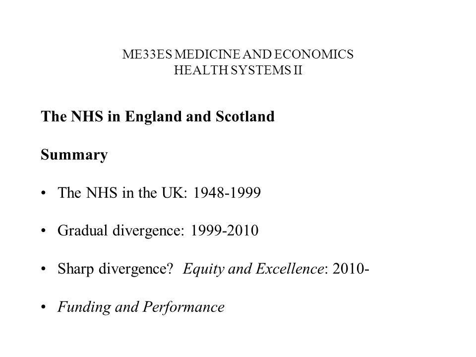HEALTH SYSTEMS II The NHS in the UK: 1948-1999 UK is thought of as a publicly (tax) financed, publicly provided health care system but public provision and public finance have only ever applied to NHS secondary care Private provision and public finance: GPs and dentists are self employed contractors Public provision and private finance: NHS private beds