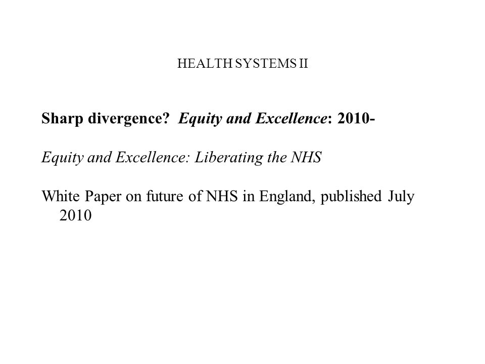 HEALTH SYSTEMS II Sharp divergence.