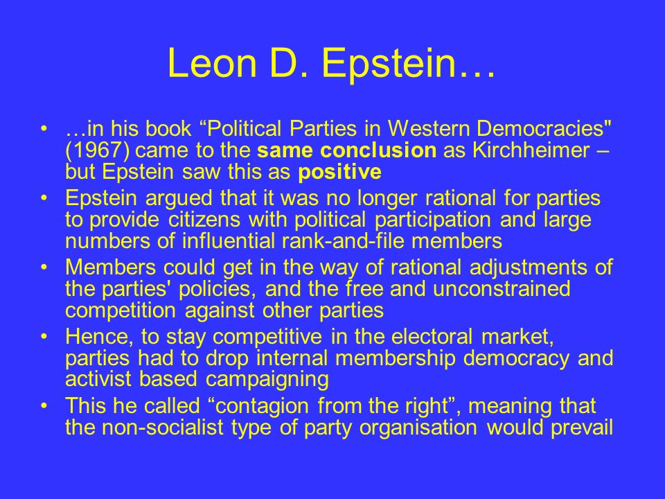 Leon D. Epstein… …in his book Political Parties in Western Democracies