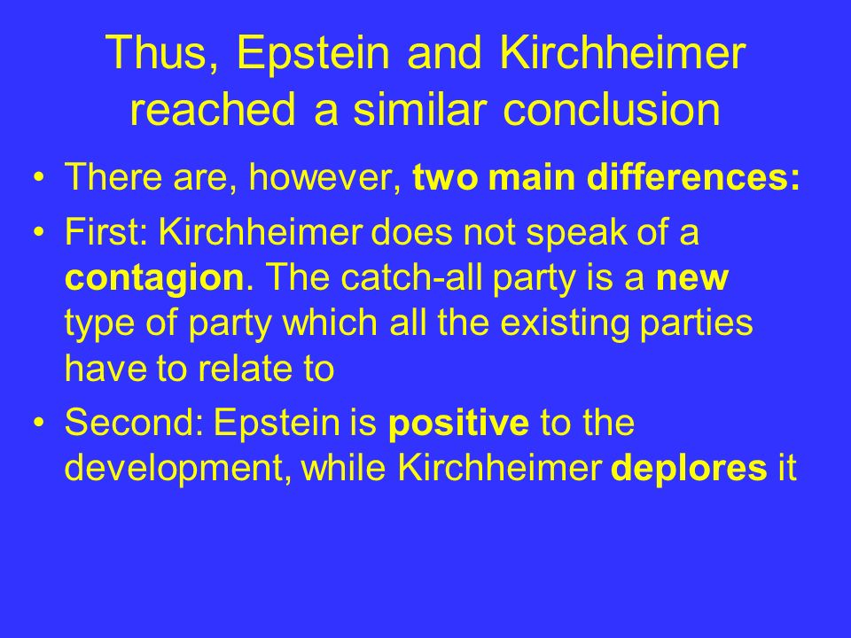 Thus, Epstein and Kirchheimer reached a similar conclusion There are, however, two main differences: First: Kirchheimer does not speak of a contagion.
