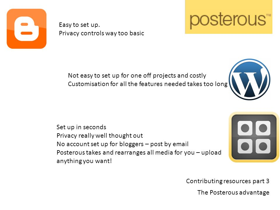Contributing resources part 3 The Posterous advantage Easy to set up.